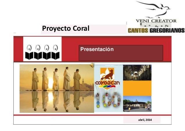 Proyecto Coral Presentación abril, 2014