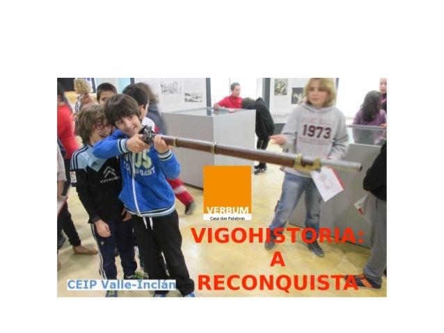 VIGOHISTORIA: A RECONQUISTA