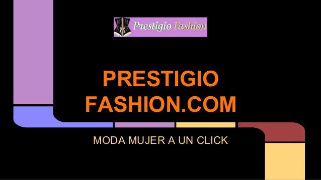 PRESTIGIO  FASHION.COM  MODA MUJER A UN CLICK