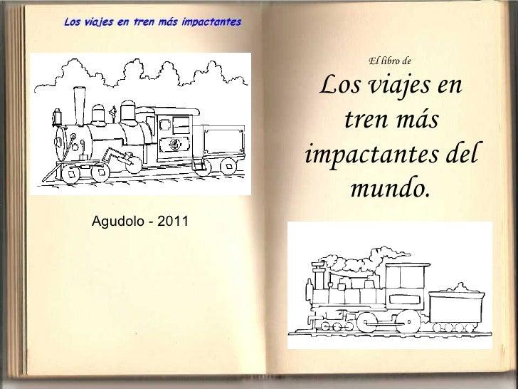 El libro de Los viajes en tren más impactantes del mundo. Agudolo - 2011