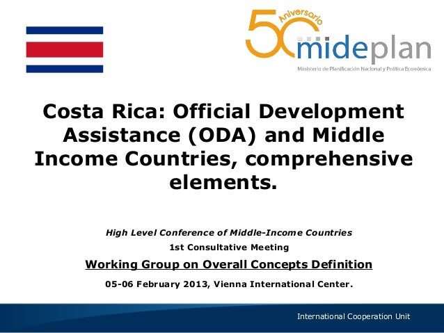 Costa Rica: Official Development  Assistance (ODA) and MiddleIncome Countries, comprehensive            elements.       Hi...