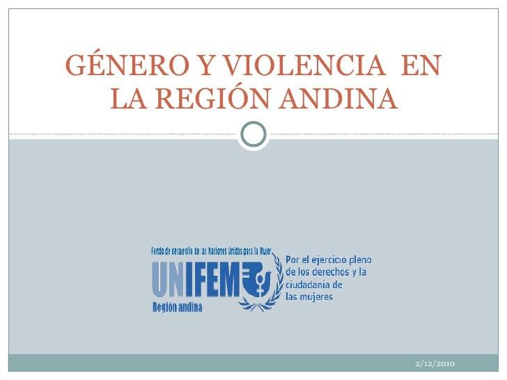 GÉNERO Y VIOLENCIA  EN LA REGIÓN ANDINA 2/12/2010