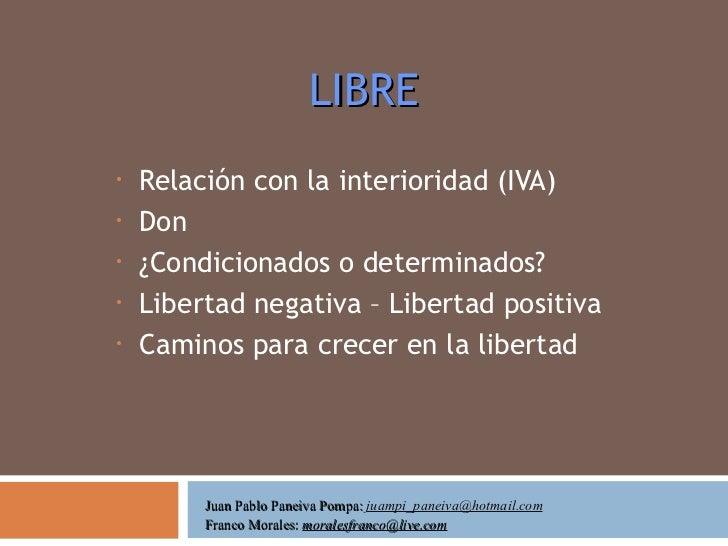 LIBRE <ul><li>Relación con la interioridad (IVA) </li></ul><ul><li>Don </li></ul><ul><li>¿Condicionados o determinados? </...