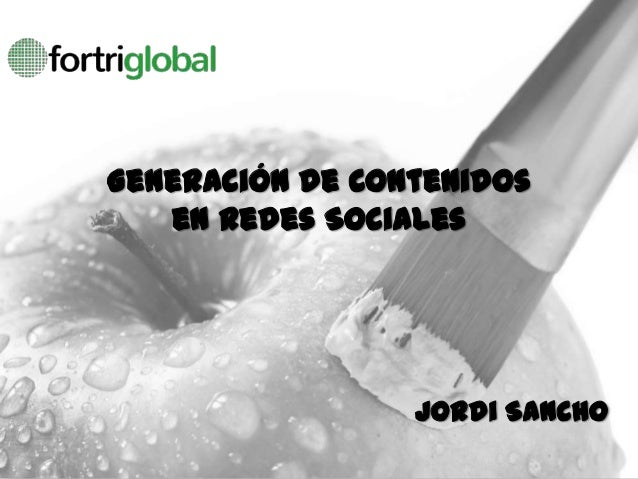 Generación de Contenidos   en Redes Sociales                 Jordi Sancho