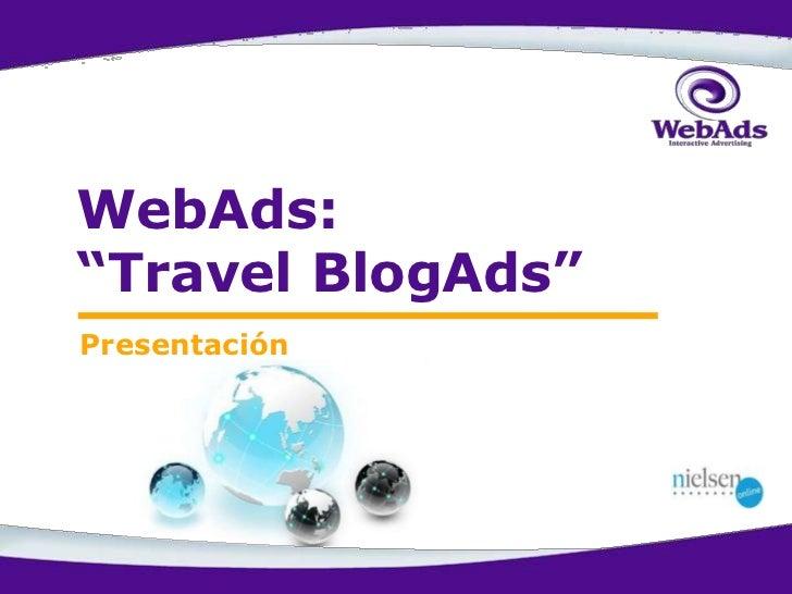 "WebAds: ""Travel BlogAds""<br />Presentación <br />"
