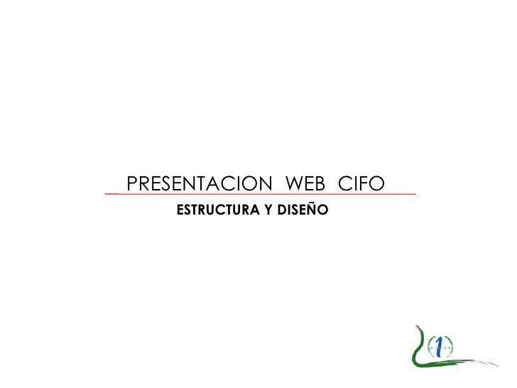 PRESENTACION  WEB  CIFO<br />ESTRUCTURA Y DISEÑO<br />
