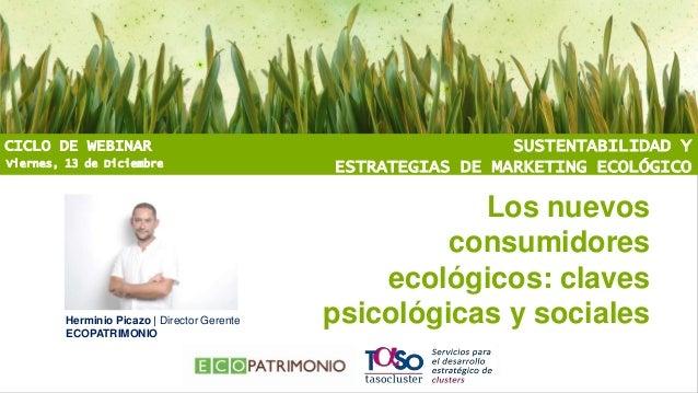 CICLO DE WEBINAR Viernes, 13 de Diciembre  Herminio Picazo | Director Gerente ECOPATRIMONIO  SUSTENTABILIDAD Y ESTRATEGIAS...