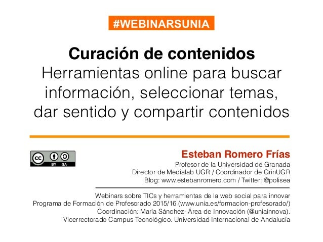 Curación de contenidos Herramientas online para buscar información, seleccionar temas, dar sentido y compartir contenidos ...