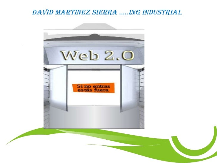 . DAVID MARTINEZ SIERRA …..ING INDUSTRIAL