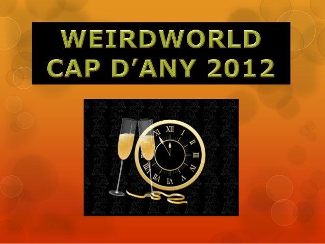 Cap d'any WeirdWorld