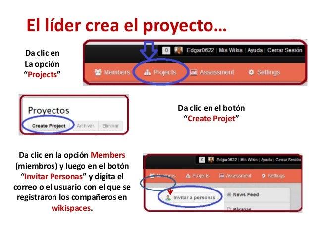 """El líder crea el proyecto…  Da clic en  La opción  """"Projects""""                                    Da clic en el botón      ..."""