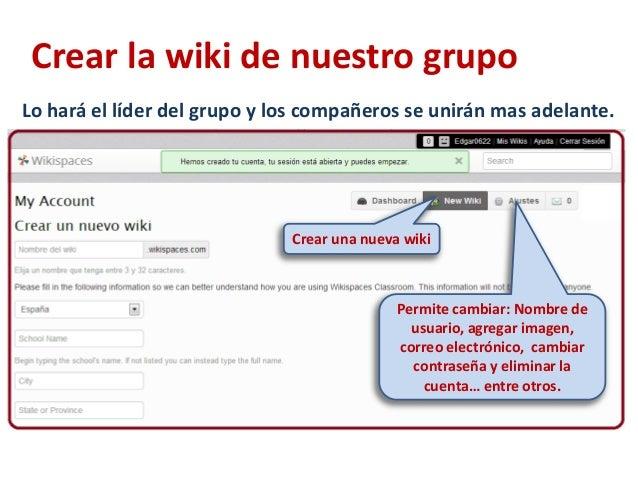 Crear la wiki de nuestro grupoLo hará el líder del grupo y los compañeros se unirán mas adelante.                         ...