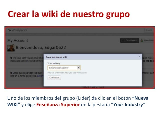 """Crear la wiki de nuestro grupoUno de los miembros del grupo (Líder) da clic en el botón """"NuevaWIKI"""" y elige Enseñanza Supe..."""