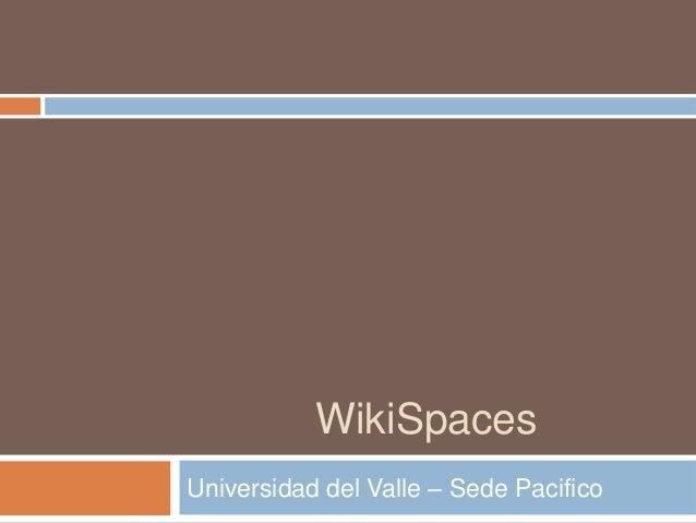 WikiSpacesUniversidad del Valle – Sede Pacifico