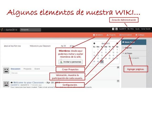 Algunos elementos de nuestra WIKI…Miembros: desde aquípodemos invitar y quitarmiembros de la wiki.Ssssssssssssssssssssssss...