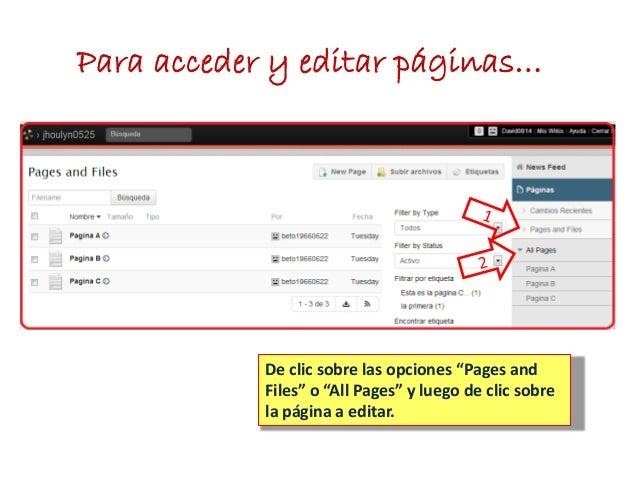 """Para acceder y editar páginas…De clic sobre las opciones """"Pages andFiles"""" o """"All Pages"""" y luego de clic sobrela página a e..."""