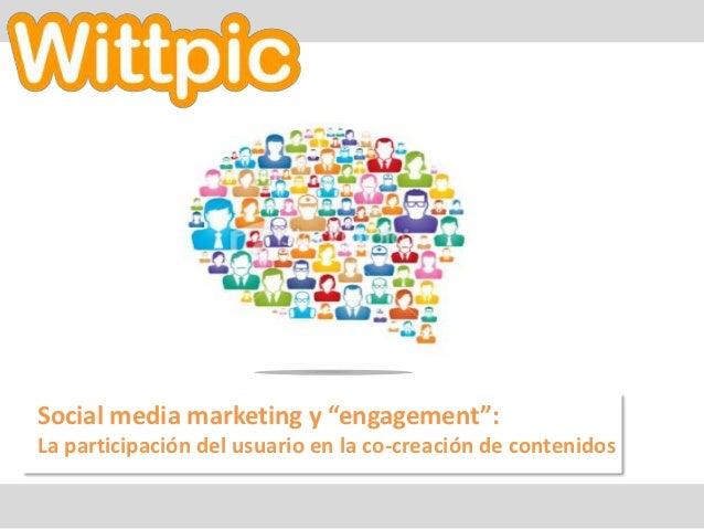 """Social media marketing y """"engagement"""":La participación del usuario en la co-creación de contenidos"""