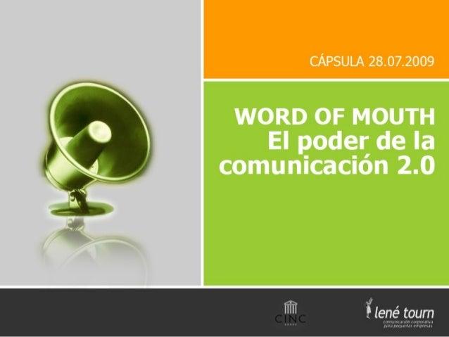 1.Principios de la Comunicación Corporativa. 2.La fórmula word of mouth en la web 2.0. 3.Menos webs y más blogs. 4.Ser o n...