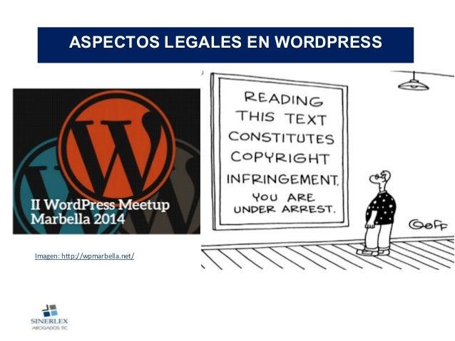 ASPECTOS LEGALES EN WORDPRESS Imagen: http://wpmarbella.net/