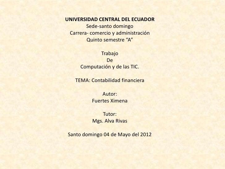 """UNIVERSIDAD CENTRAL DEL ECUADOR        Sede-santo domingo Carrera- comercio y administración        Quinto semestre """"A""""   ..."""