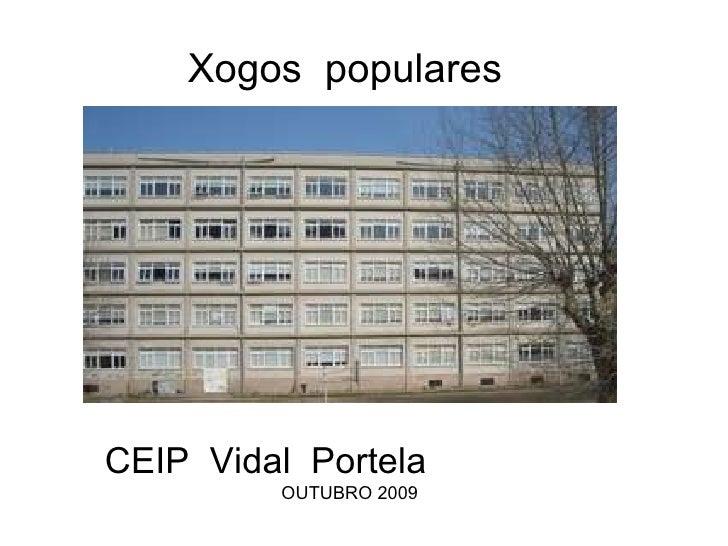 Xogos  populares CEIP  Vidal  Portela   OUTUBRO 2009