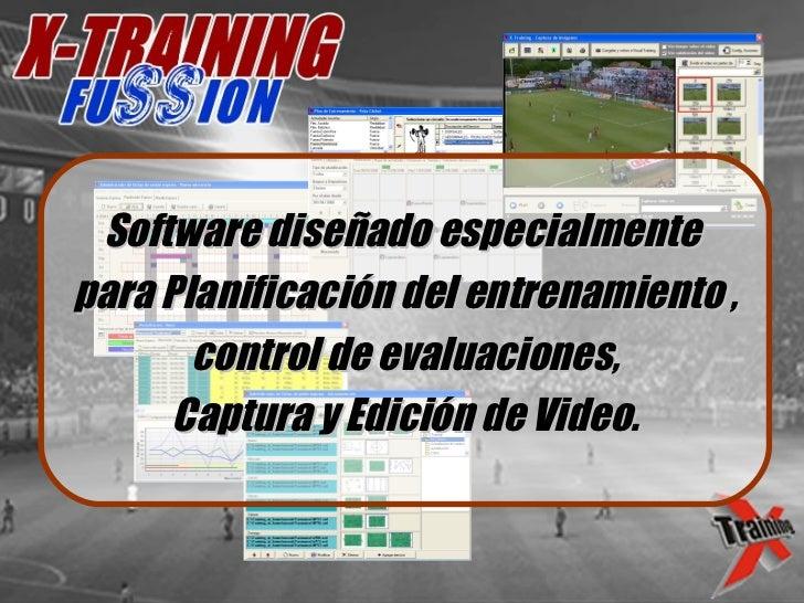 Software diseñado especialmente  para Planificación del entrenamiento , control de evaluaciones, Captura y Edición de Video.