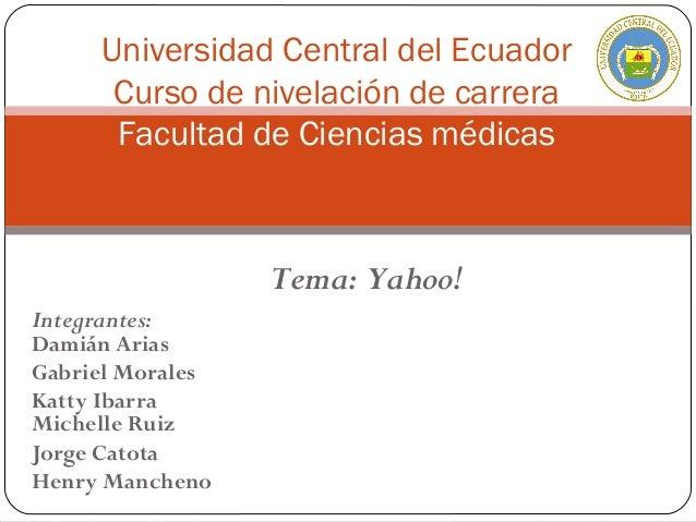 Integrantes: Damián Arias Gabriel Morales Katty Ibarra Michelle Ruiz Jorge Catota Henry Mancheno Universidad Central del E...