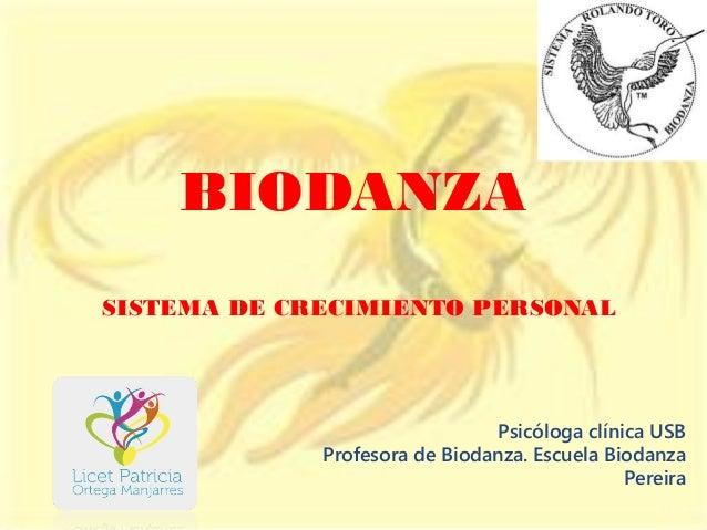 BIODANZASISTEMA DE CRECIMIENTO PERSONAL                               Psicóloga clínica USB             Profesora de Bioda...