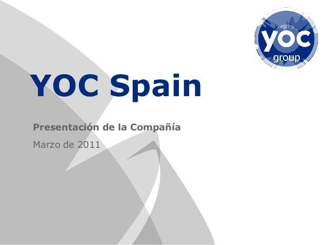Presentación de la Compañía Marzo de 2011 YOC Spain