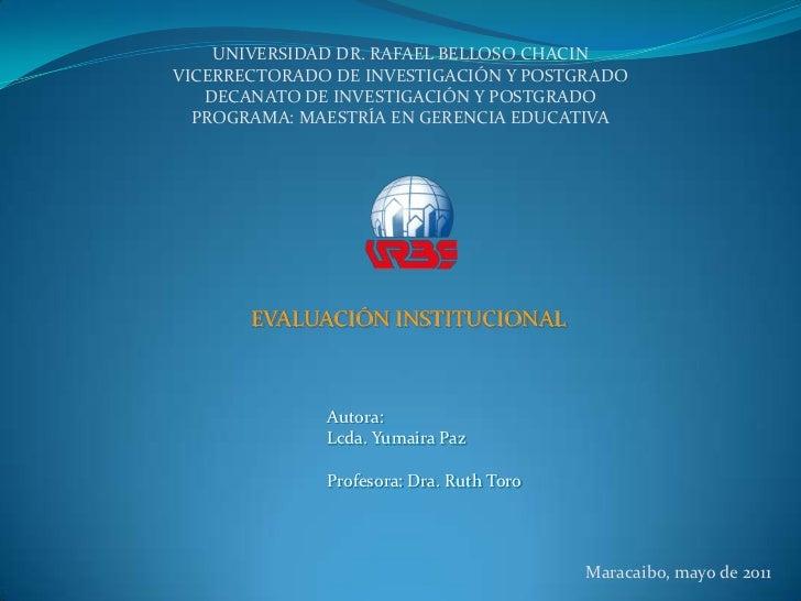 UNIVERSIDAD DR. RAFAEL BELLOSO CHACIN<br />VICERRECTORADO DE INVESTIGACIÓN Y POSTGRADO<br />DECANATO DE INVESTIGACIÓN Y PO...