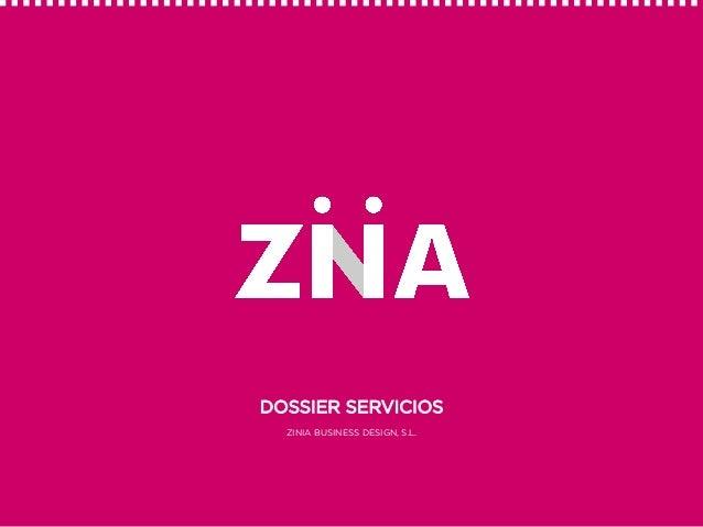 DOSSIER SERVICIOS ZINIA BUSINESS DESIGN, S.L.