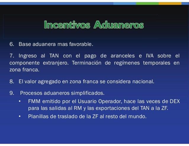 10. Utilización de la modalidad de tránsito aduanero para el traslado    desde los puertos y pasos de fronteras a zona fra...