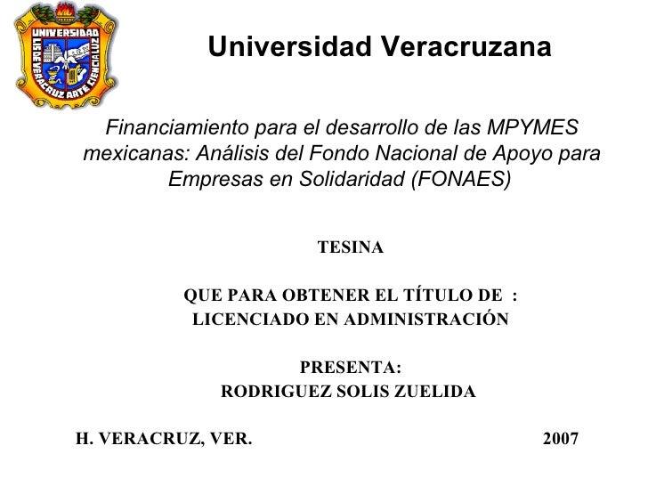 Universidad   Veracruzana Financiamiento para el desarrollo de las MPYMES mexicanas: Análisis del Fondo Nacional de Apoyo ...