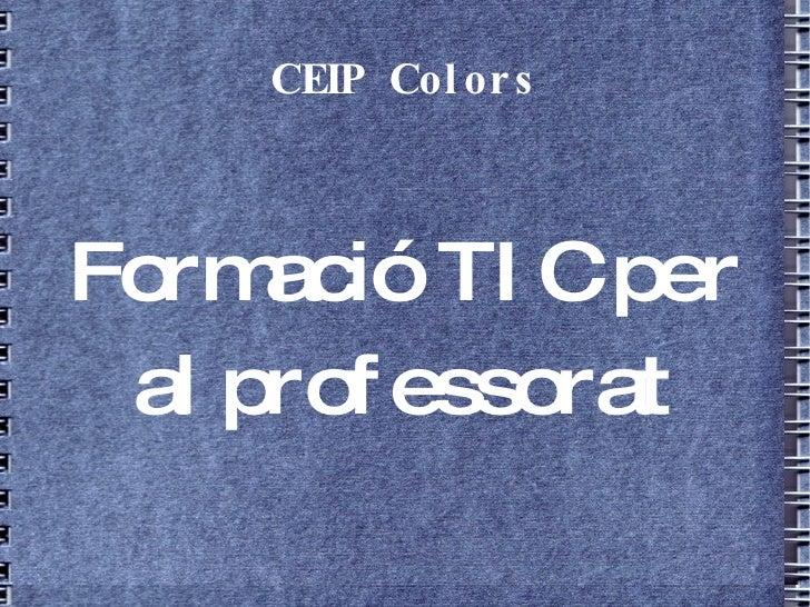 CEIP Colors Formació TIC per al professorat