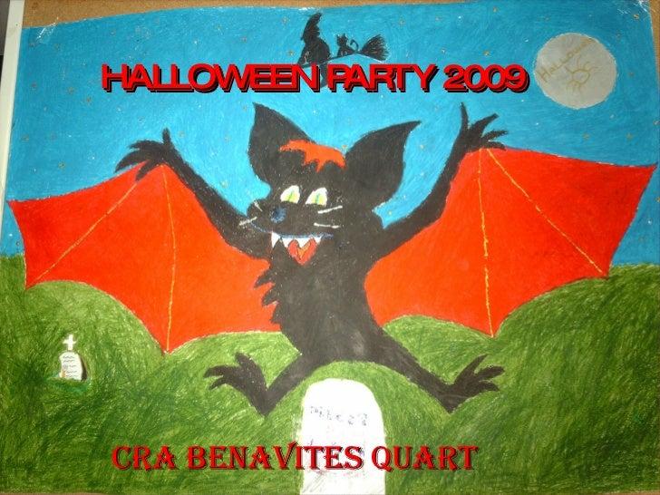 HALLOWEEN PARTY 2009 HALLOWEEN PARTY 2009 CRA BENAVITES QUART
