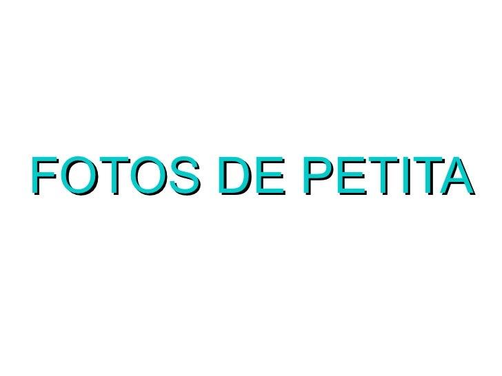 FOTOS DE PETITA