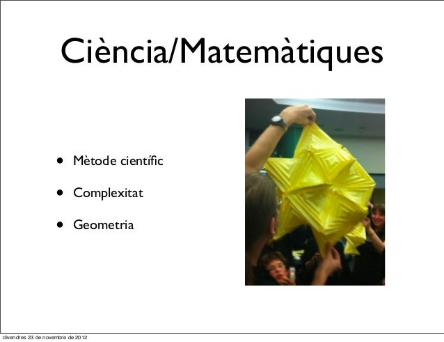 Ciència/Matemàtiques                    •     Mètode científic                    •     Complexitat                    •   ...