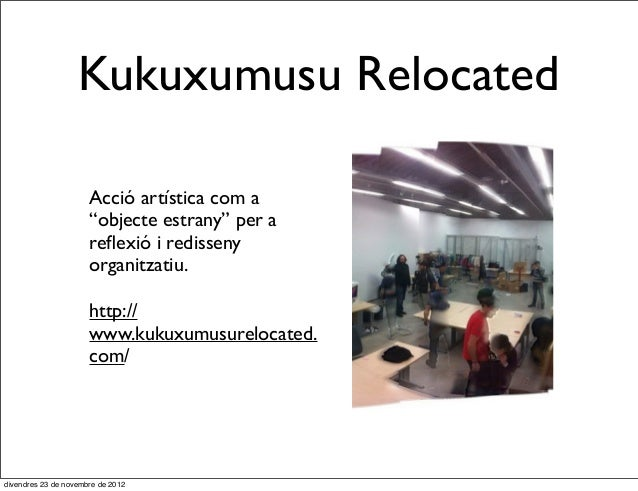 """Kukuxumusu Relocated                      Acció artística com a                      """"objecte estrany"""" per a              ..."""