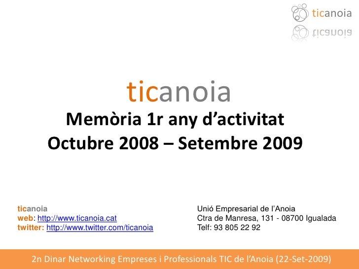 ticanoia                                     ticanoia           Memòria 1r any d'activitat         Octubre 2008 – Setembre...