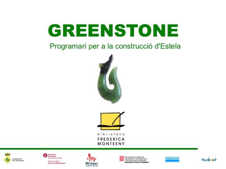 GREENSTONEProgramari per a la construcció dEstela