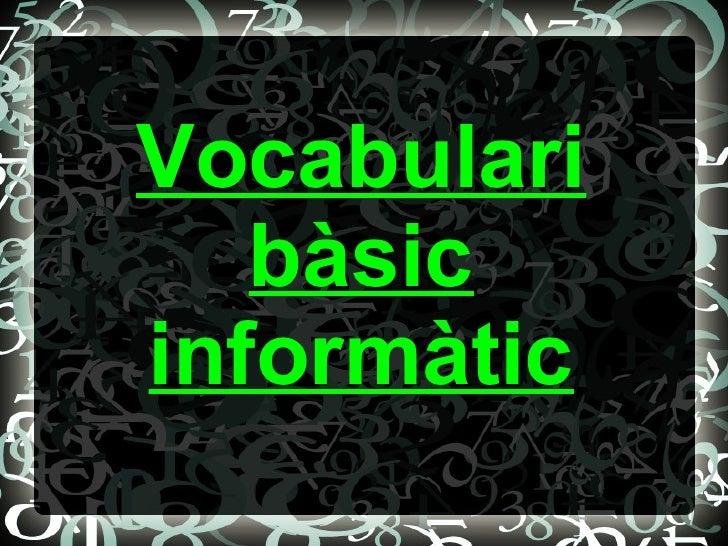 Vocabulari bàsic informàtic
