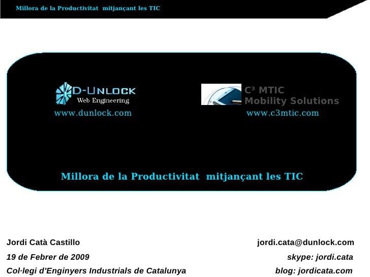 Millora de la Productivitat mitjançant les TIC                                                        C³ MTIC             ...