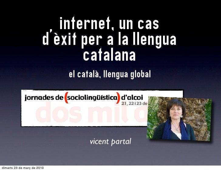 internet, un cas                          d'èxit per a la llengua                                 catalana                ...