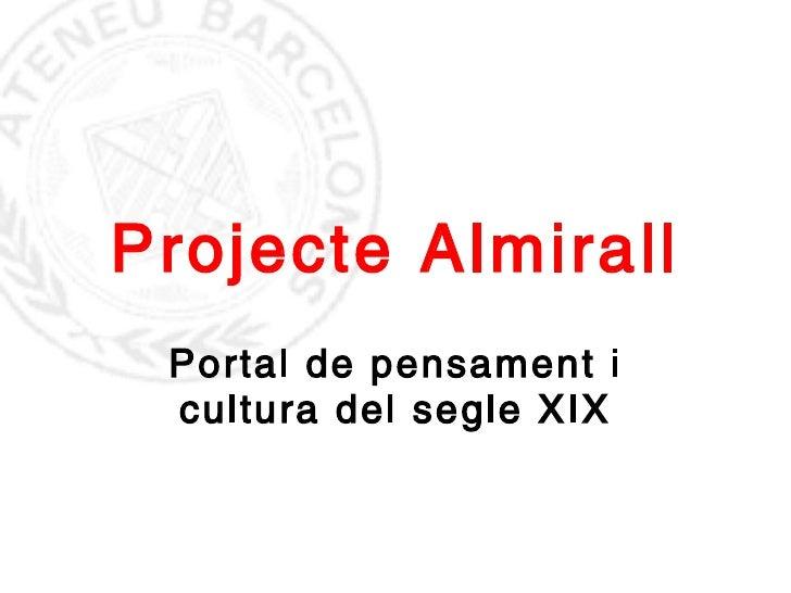 Projecte  Almirall Portal de pensament i cultura del segle XIX