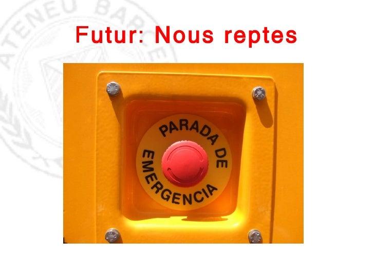 Futur: Nous reptes