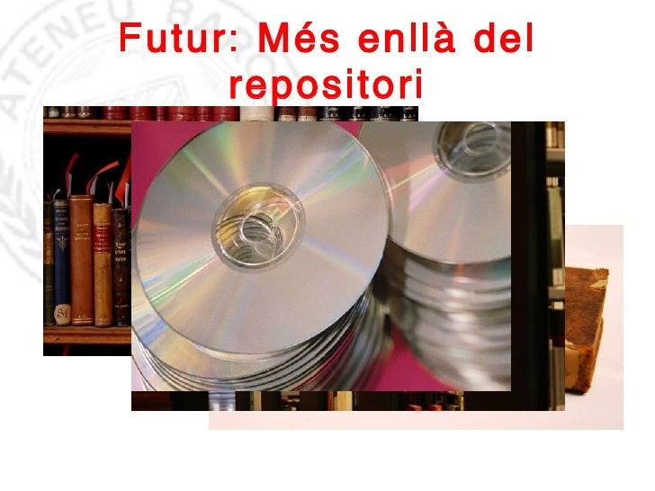 Futur: Més enllà del repositori