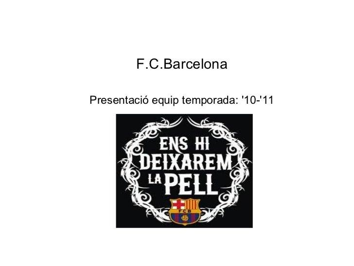 F.C.Barcelona Presentació equip temporada: '10-'11