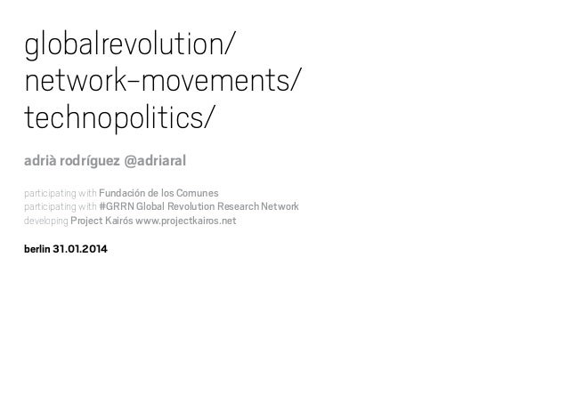 globalrevolution/ network-movements/ technopolitics/ adrià rodríguez @adriaral participating with Fundación de los Comunes...