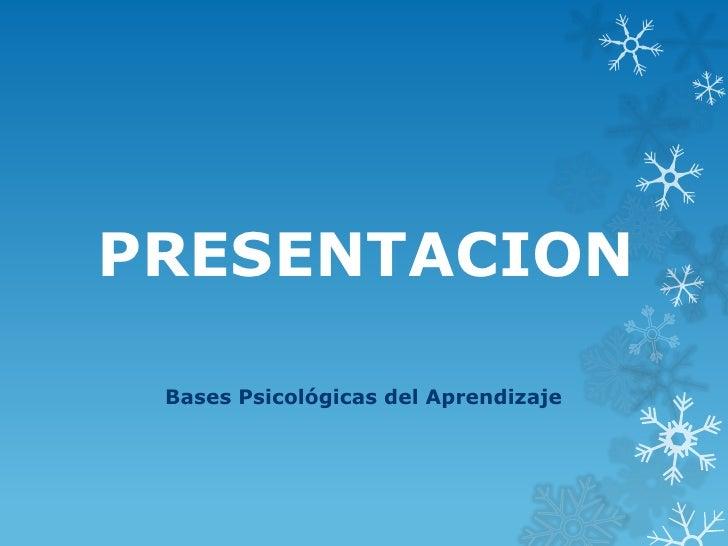 PRESENTACION Bases Psicológicas del Aprendizaje