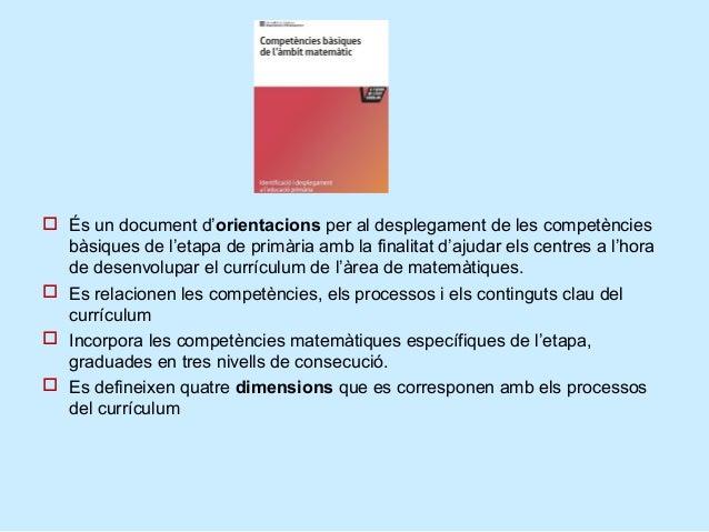  És un document d'orientacions per al desplegament de les competències  bàsiques de l'etapa de primària amb la finalitat ...